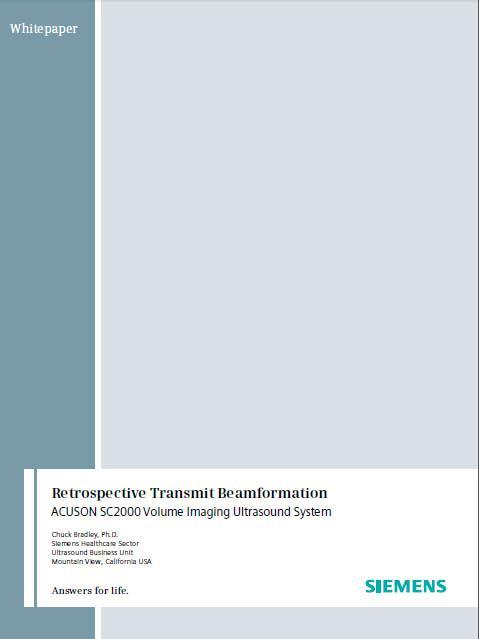 Retrospective Transmit Beamformation - ACUSON SC2000 Volume Imaging Ultrasound System