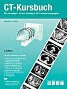CT-Kursbuch: Ein Arbeitsbuch für den Einstieg in die Computertomographie
