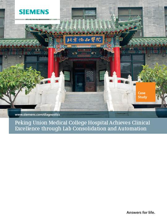 Peking Union Medical College Hospital Achieves Clinical Excellence through Lab Consolidation and Automation