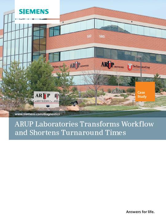ARUP Laboratories Transforms Workflow and Shortens Turnaround Times