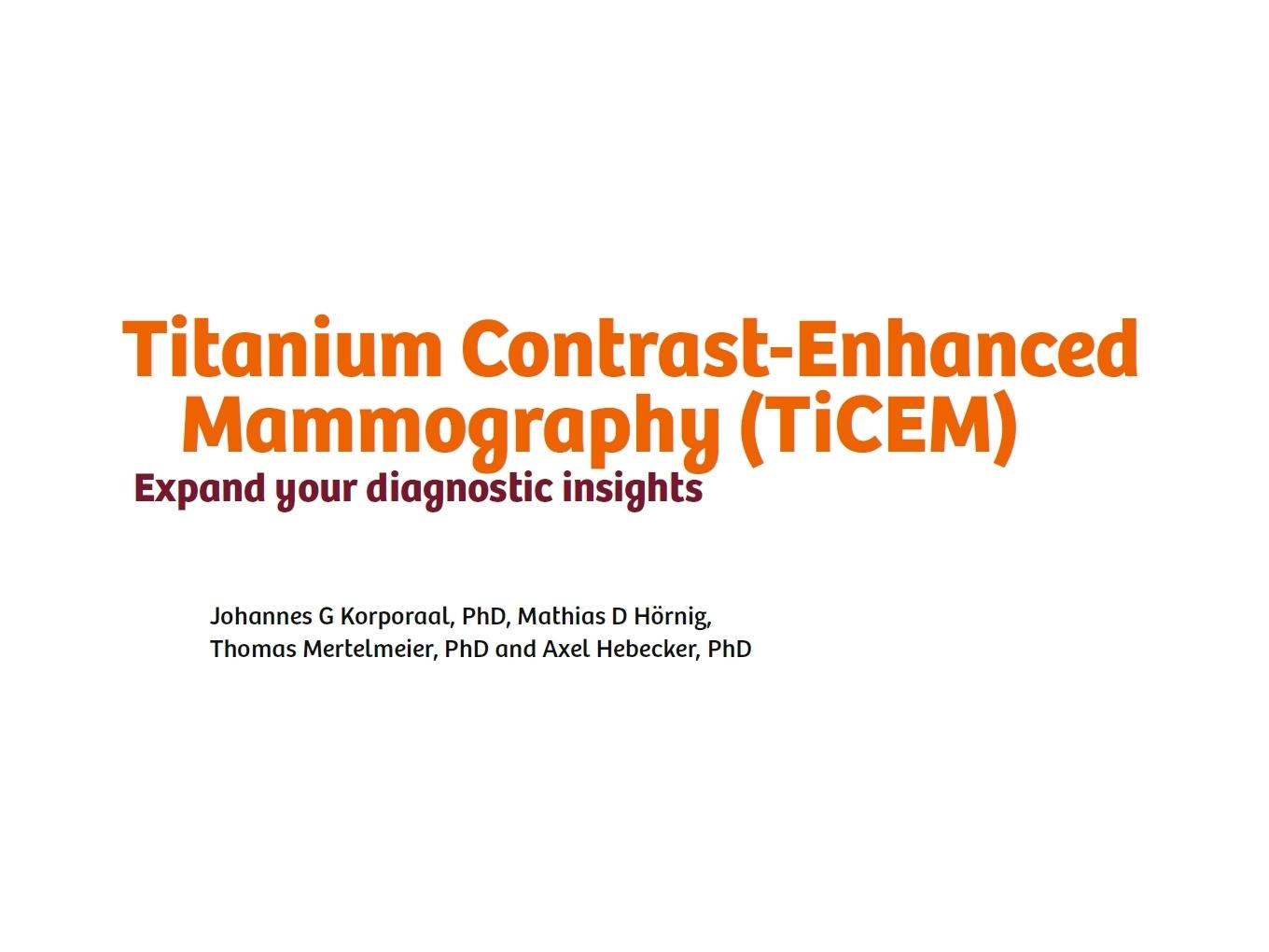 Titanium Contrast-Enhanced Mammography TiCEM