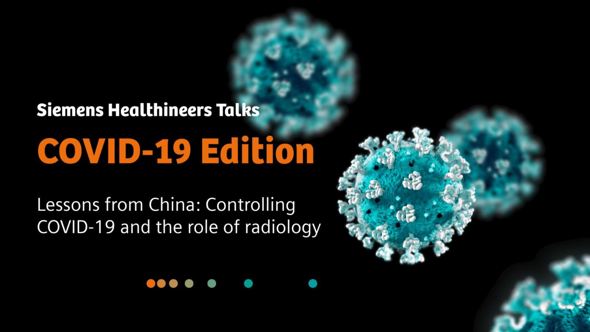 COVID-19 webcast on lessons from China: Controlling COVID-19 and the role of radiology