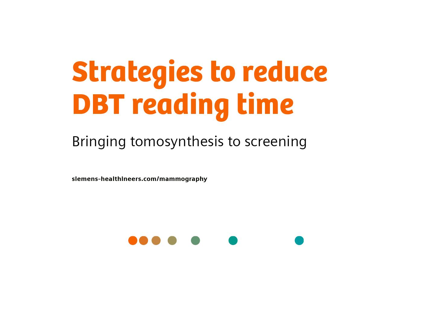 Strategies to reduce DBT reading time