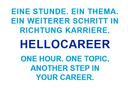 Das Bild zeigt einen Text. eine Stunde. Ein Thema. Ein Weiterer Schritt in Richtung Karriere. One Our. One Topic. Another Step in your career.