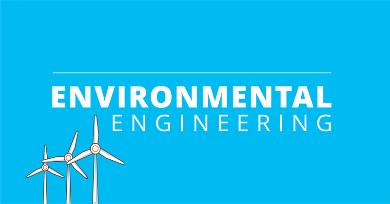 Engineering: Environmental Engineering Focus