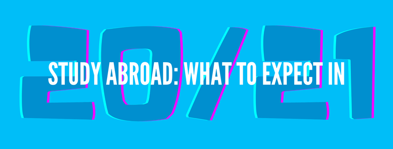 Studying Abroad: what to expect in 20/21