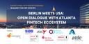 Berlin meets USA: Open Dialogue with Atlanta FinTech Ecosystem