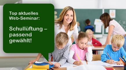 """Web-Seminar: """"Schullüftung - passend gewählt! Kurz- und langfristige Lösungen"""""""