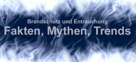 """Web-Seminar """"Brandschutz und Entrauchung - Fakten, Mythen, Trends"""""""