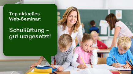 "Web-Seminar: ""Schullüftung - gut umgesetzt! Praxisbeispiele"""